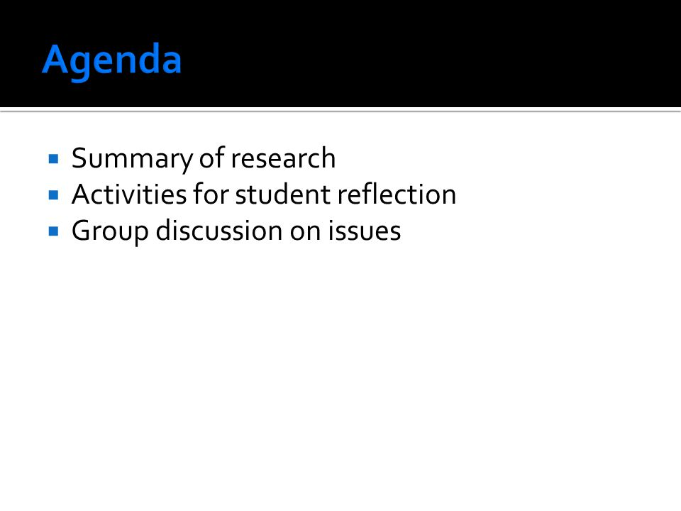 Agenda Summary of research Activities for student reflection