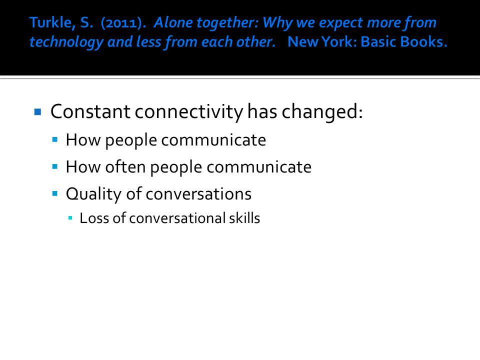 Constant connectivity has changed: