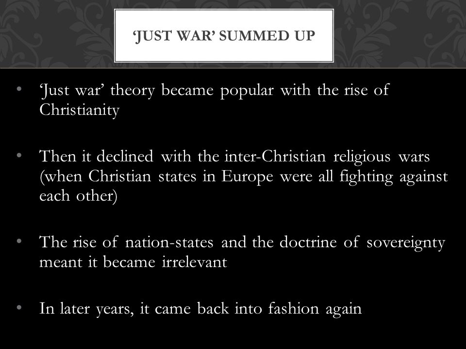 'Just war' theory became popular with the rise of Christianity