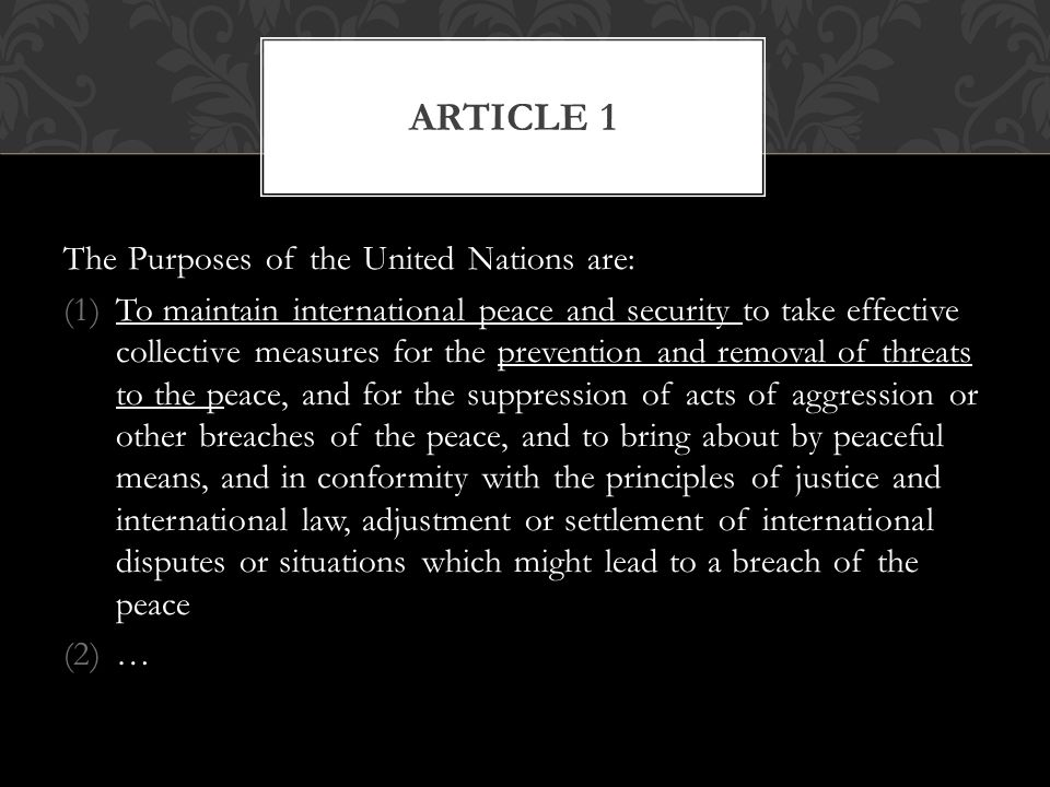 Article 1 The Purposes of the United Nations are: