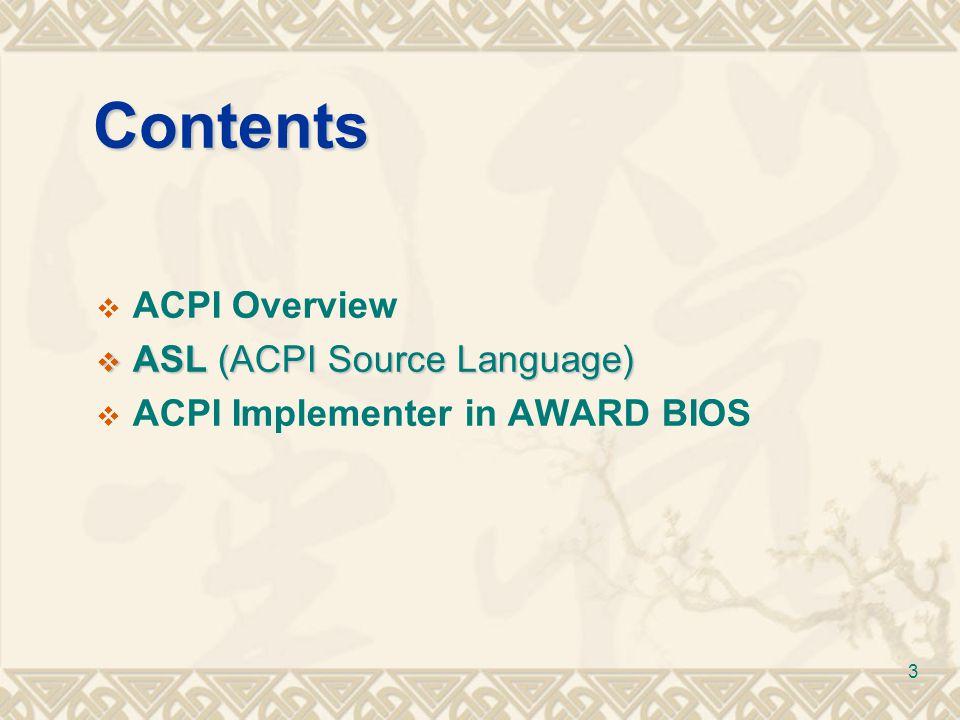 Contents ACPI Overview ASL (ACPI Source Language)