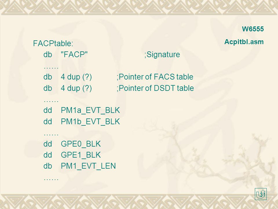 db 4 dup ( ) ;Pointer of FACS table