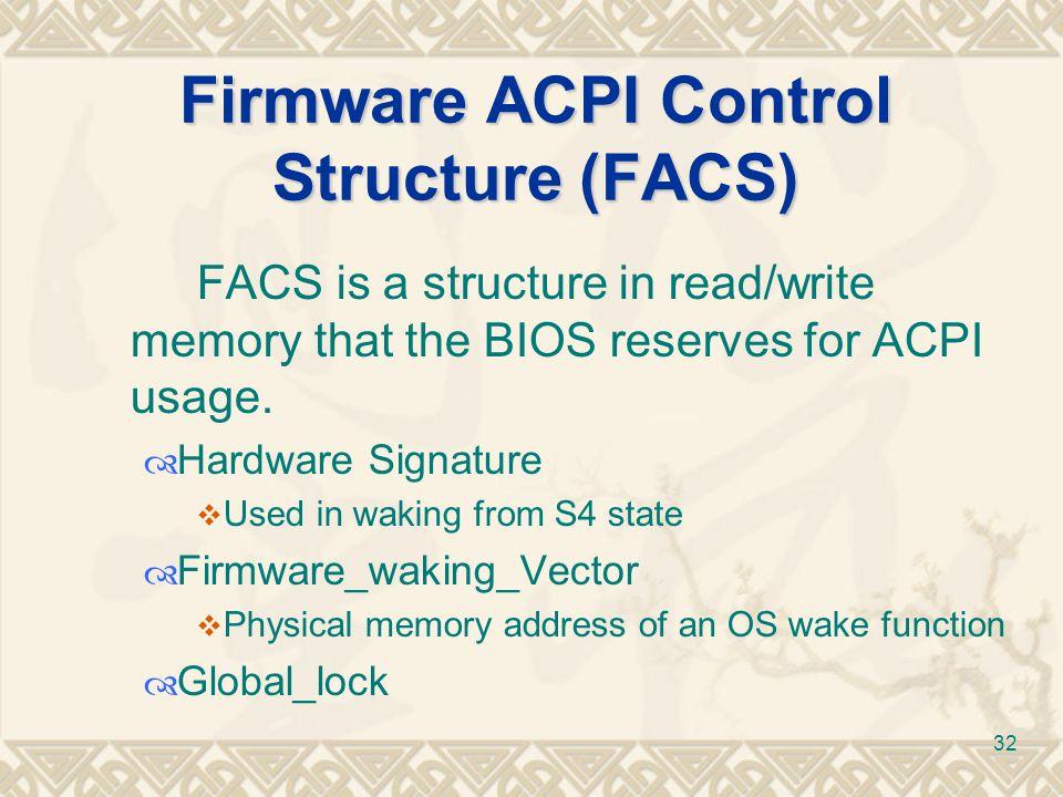 Firmware ACPI Control Structure (FACS)