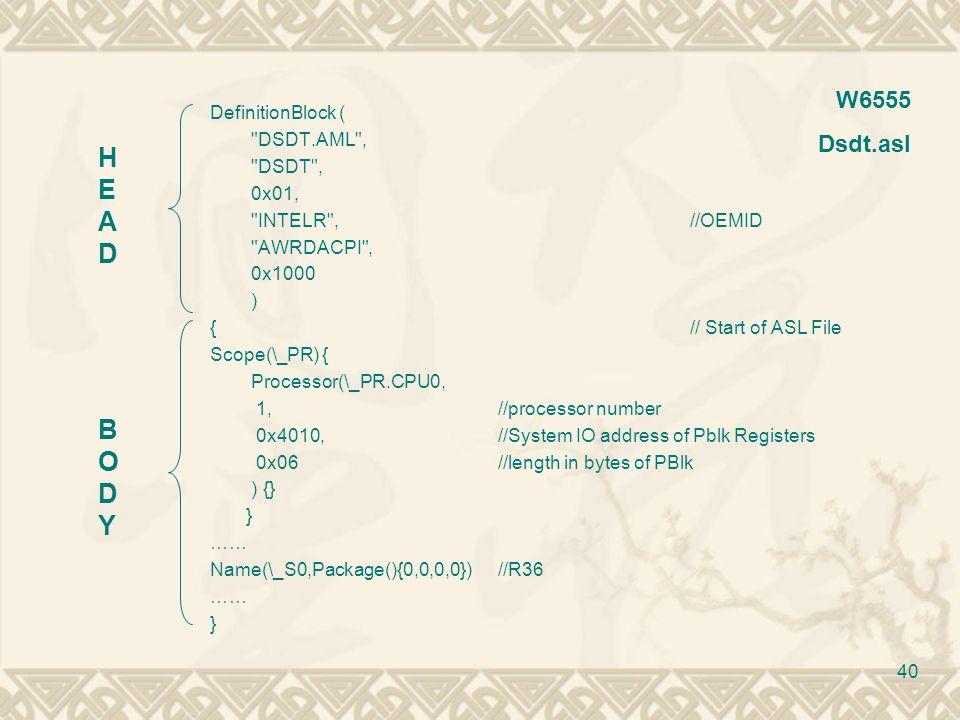 HEAD BODY W6555 Dsdt.asl DefinitionBlock ( DSDT.AML , DSDT , 0x01,