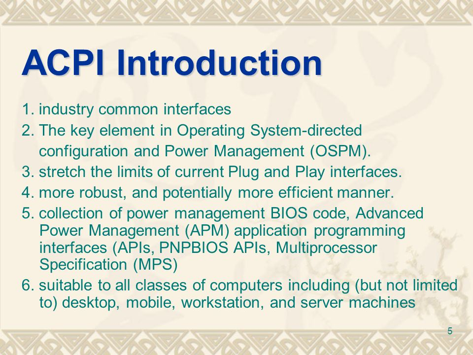 ACPI Introduction 1. industry common interfaces