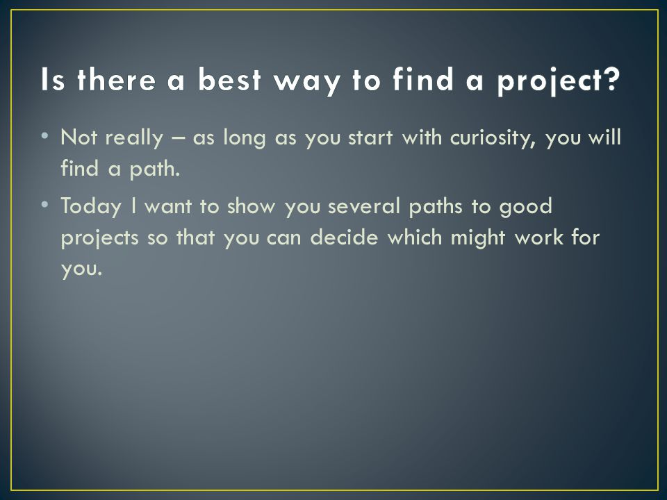 Is there a best way to find a project