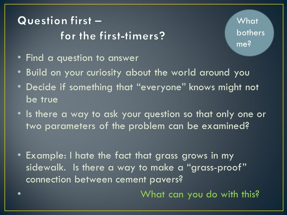 Question first – for the first-timers