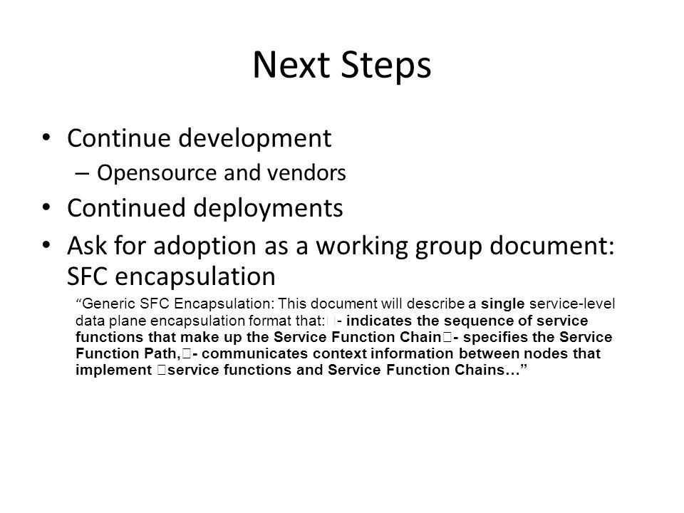 Next Steps Continue development Continued deployments