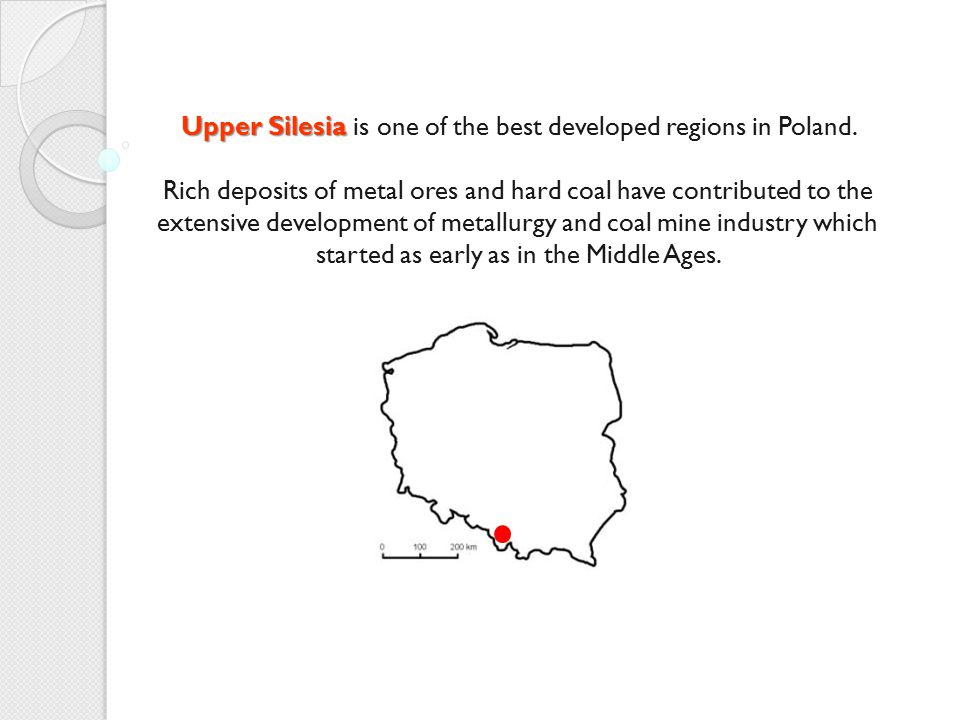 Upper Silesia is one of the best developed regions in Poland.