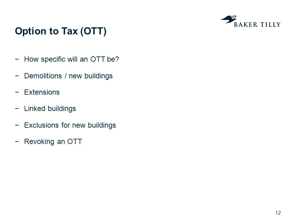 Option to Tax (OTT) How specific will an OTT be