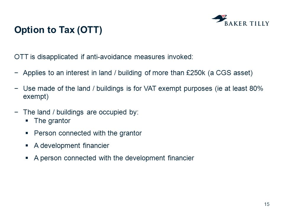 Option to Tax (OTT) OTT is disapplicated if anti-avoidance measures invoked: