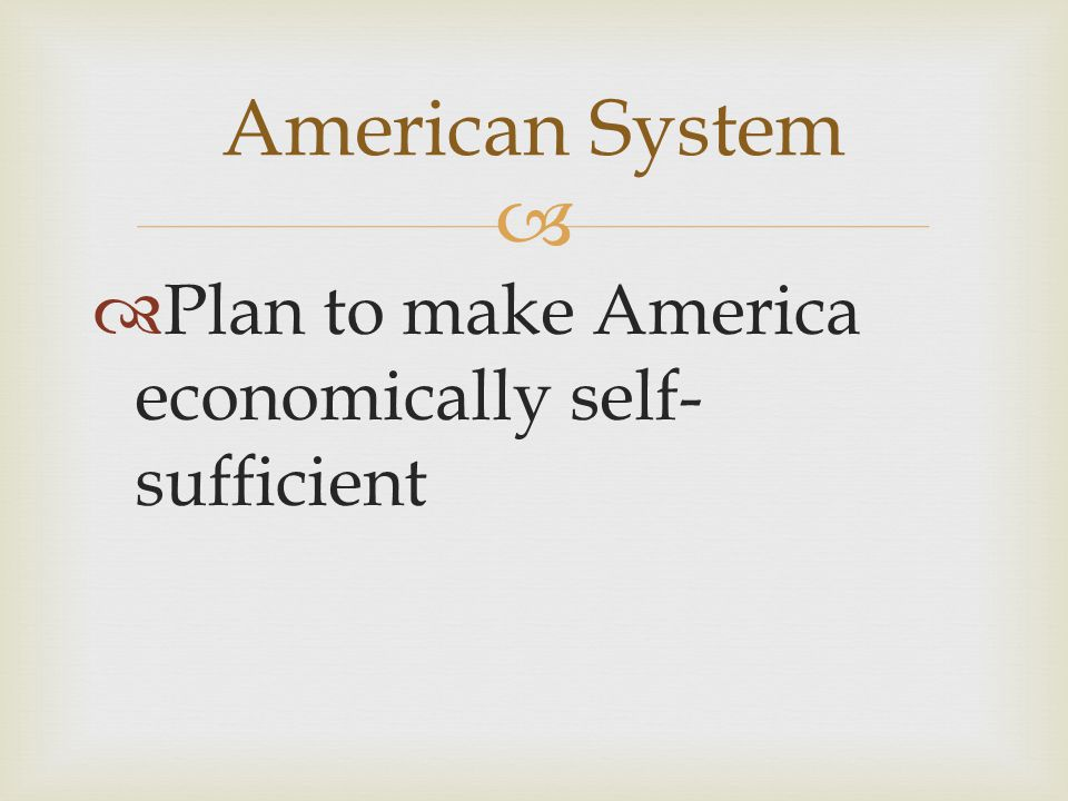 American System Plan to make America economically self-sufficient
