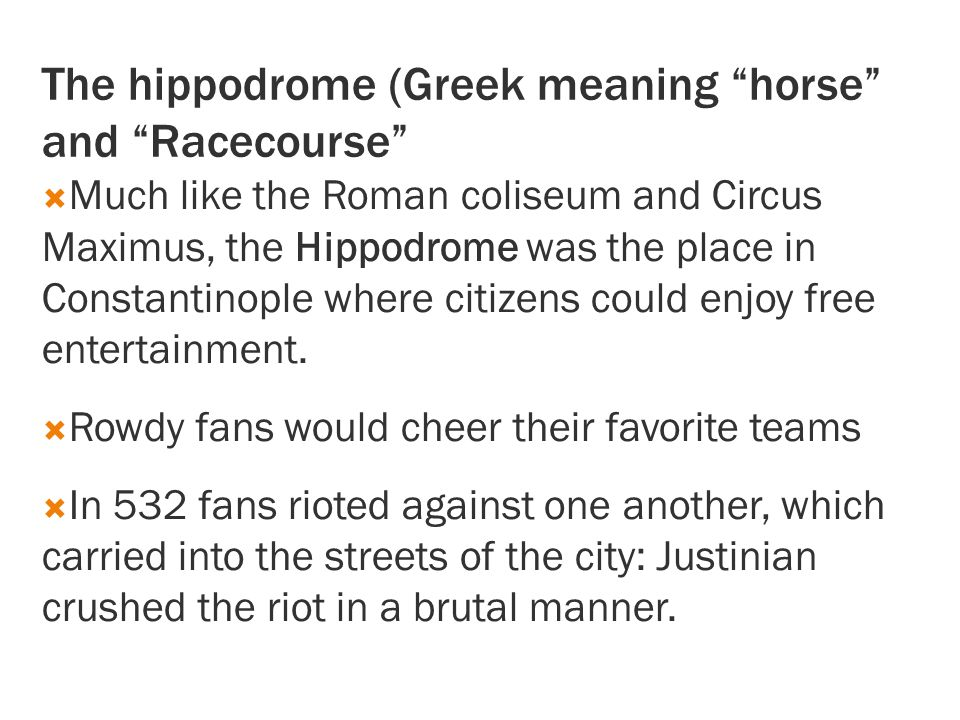 The hippodrome (Greek meaning horse and Racecourse