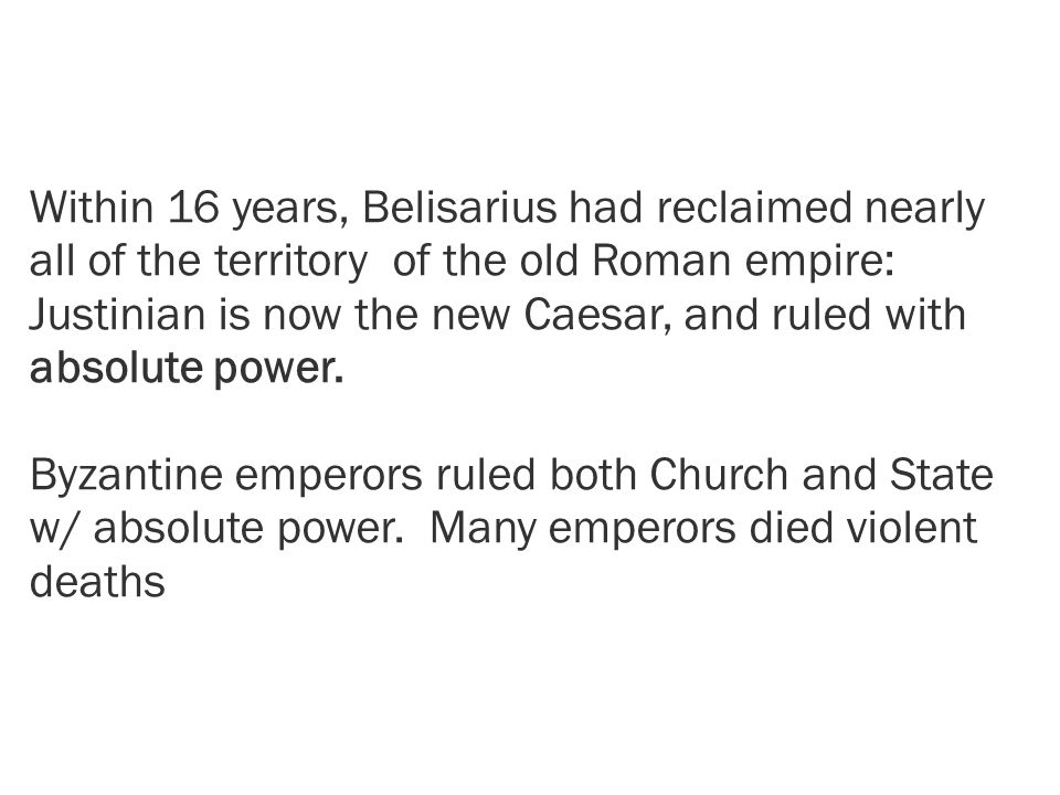 Within 16 years, Belisarius had reclaimed nearly