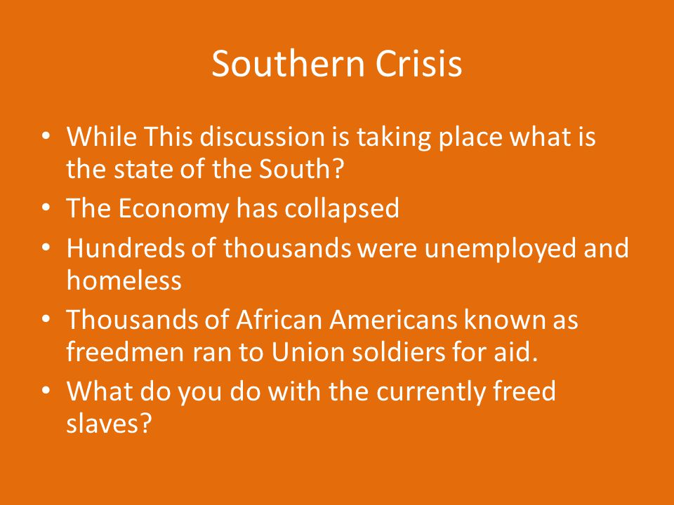 Southern Crisis While This discussion is taking place what is the state of the South The Economy has collapsed.