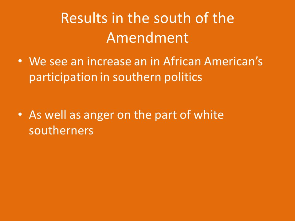 Results in the south of the Amendment