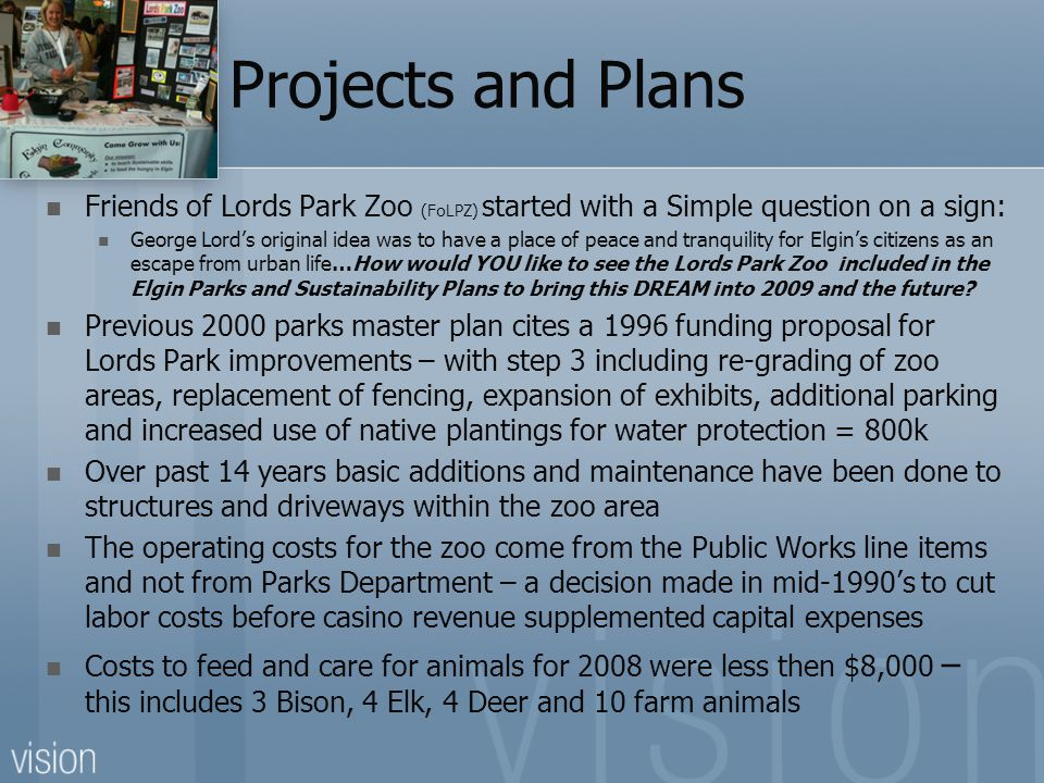 Projects and Plans Friends of Lords Park Zoo (FoLPZ) started with a Simple question on a sign:
