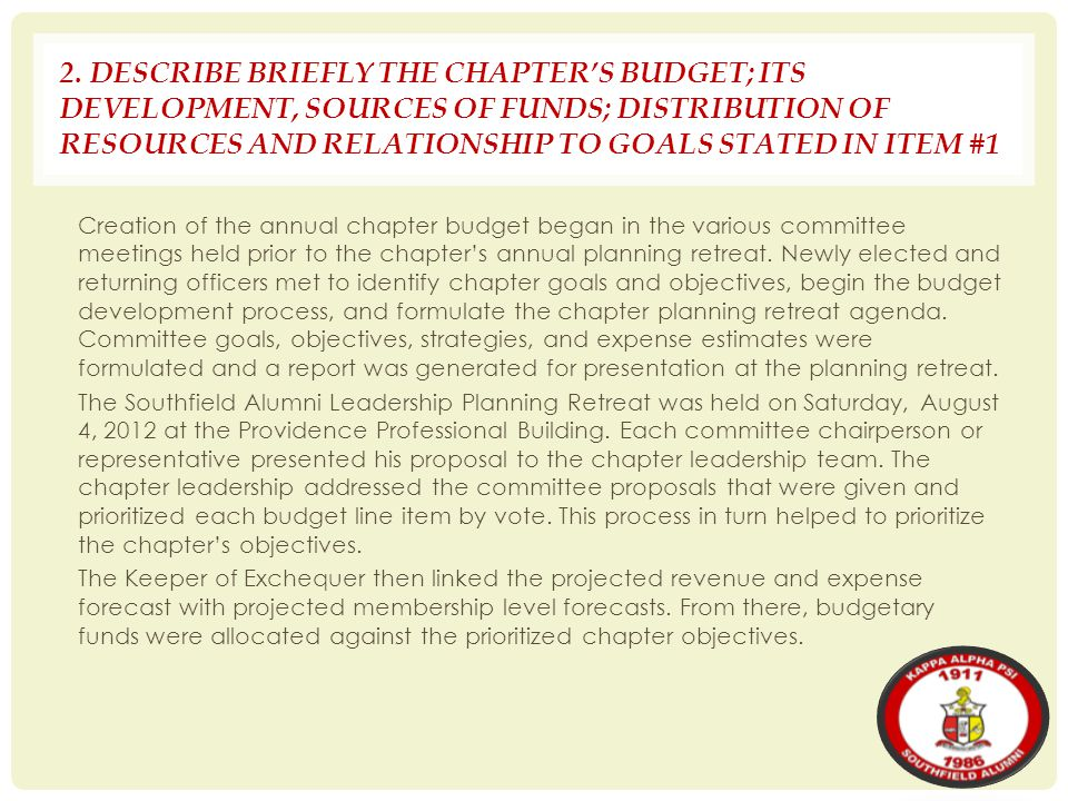 2. DESCRIBE BRIEFLY THE CHAPTER'S BUDGET; ITS DEVELOPMENT, SOURCES OF FUNDS; DISTRIBUTION OF RESOURCES AND RELATIONSHIP TO GOALS STATED IN ITEM #1
