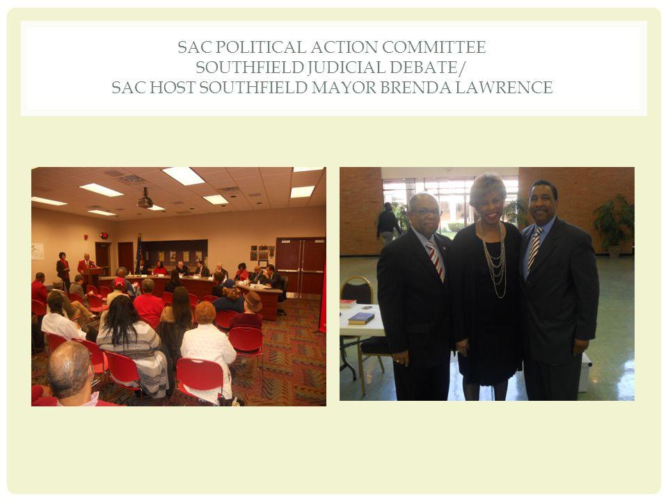 SAC POLITICAL ACTION COMMITTEE SOUTHFIELD JUDICIAL DEBATE/ SAC HOST SOUTHFIELD MAYOR BRENDA LAWRENCE