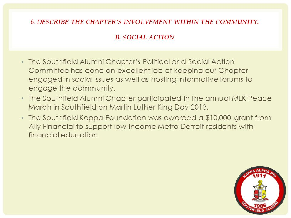 6. DESCRIBE THE CHAPTER'S INVOLVEMENT WITHIN THE COMMUNITY. B