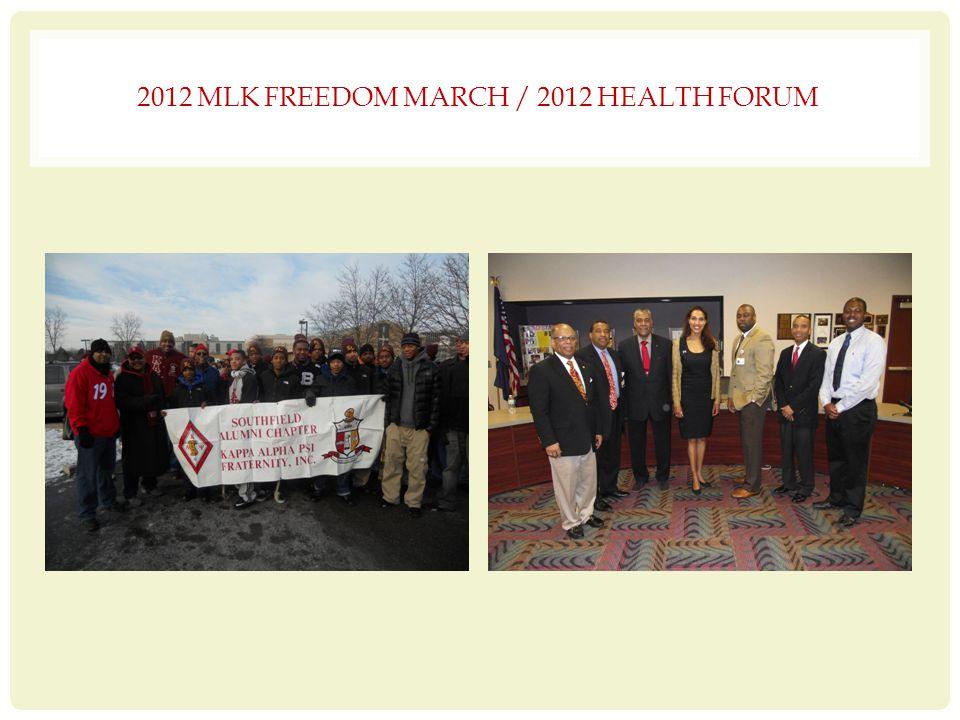 2012 MLK FREEDOM MARCH / 2012 HEALTH FORUM