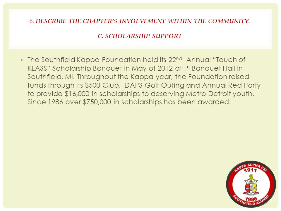 6. DESCRIBE THE CHAPTER'S INVOLVEMENT WITHIN THE COMMUNITY. C