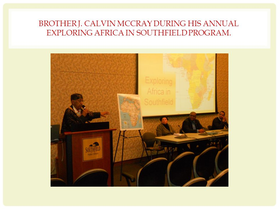 BROTHER J. CALVIN MCCRAY DURING HIS ANNUAL EXPLORING AFRICA IN SOUTHFIELD PROGRAM.
