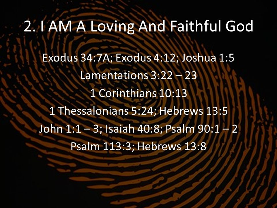 2. I AM A Loving And Faithful God
