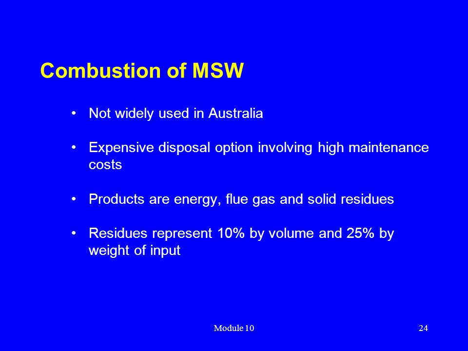 Combustion of MSW Not widely used in Australia
