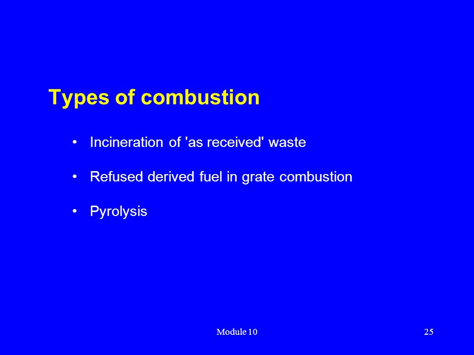 Types of combustion Incineration of as received waste
