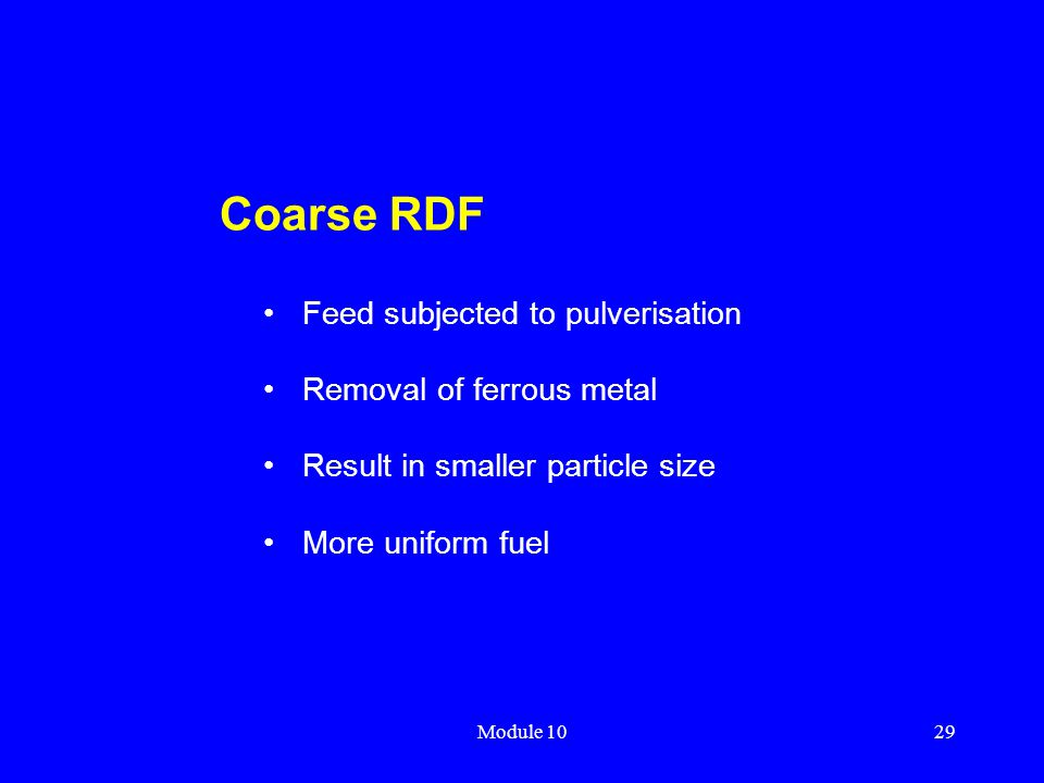 Coarse RDF Feed subjected to pulverisation Removal of ferrous metal