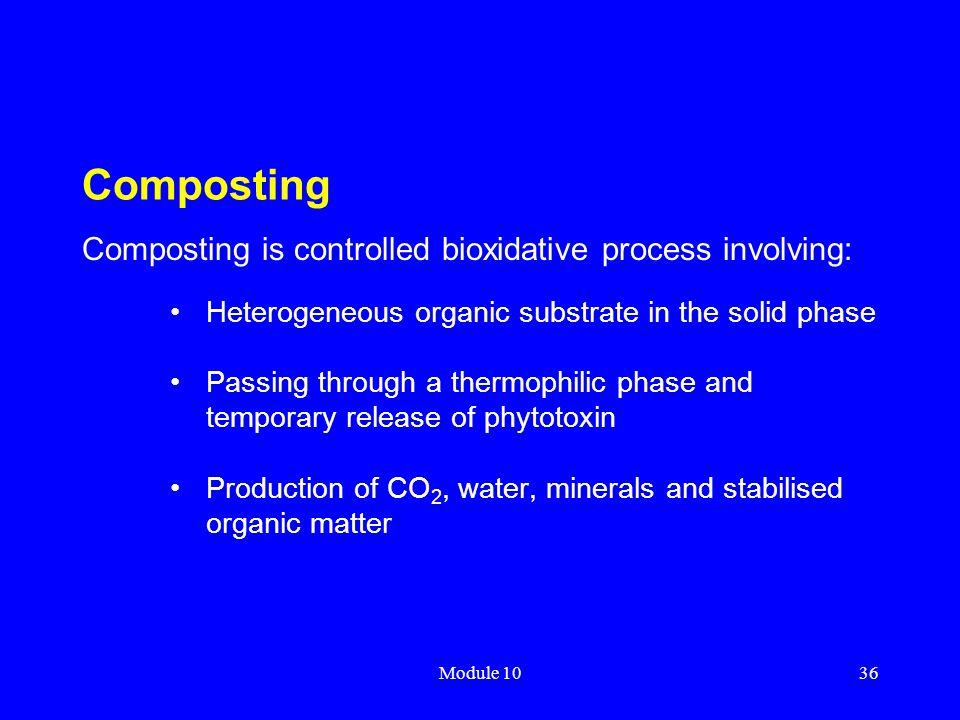 Composting Composting is controlled bioxidative process involving: