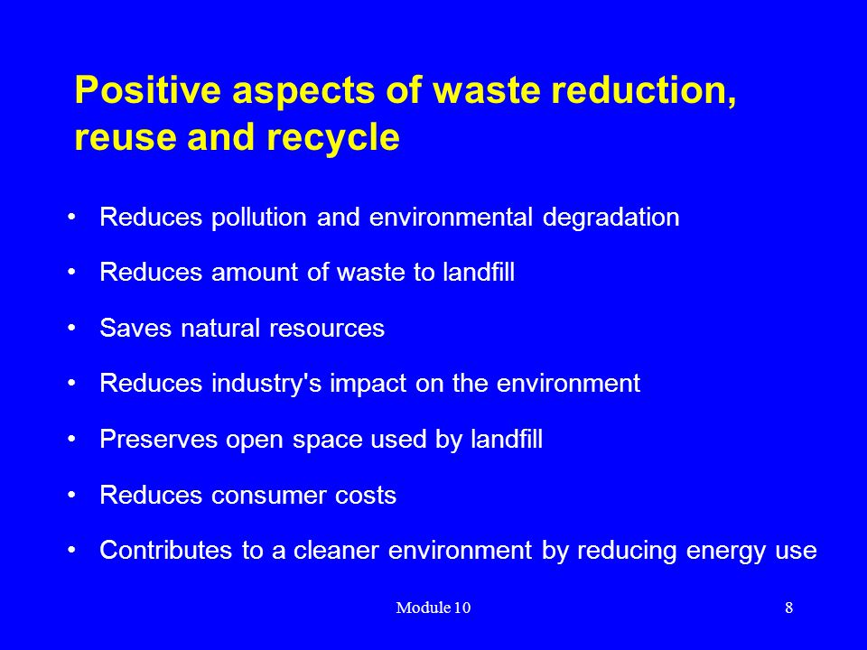 Positive aspects of waste reduction, reuse and recycle