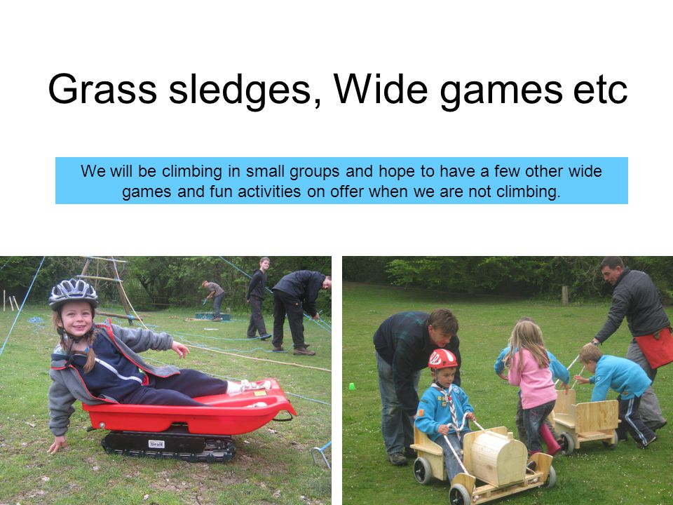 Grass sledges, Wide games etc