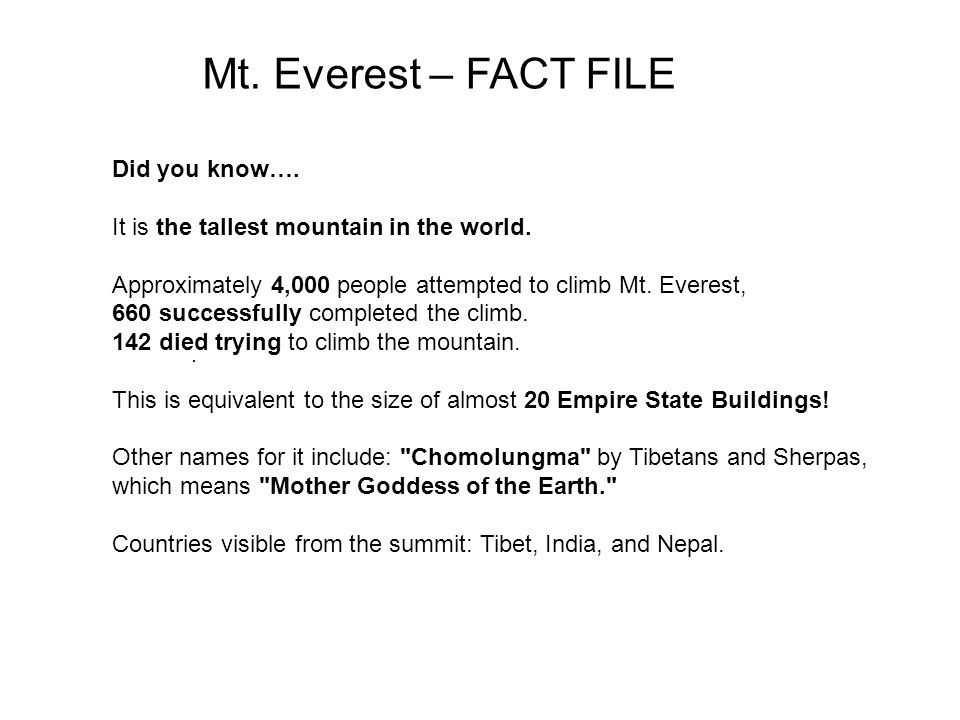 Mt. Everest – FACT FILE Did you know….