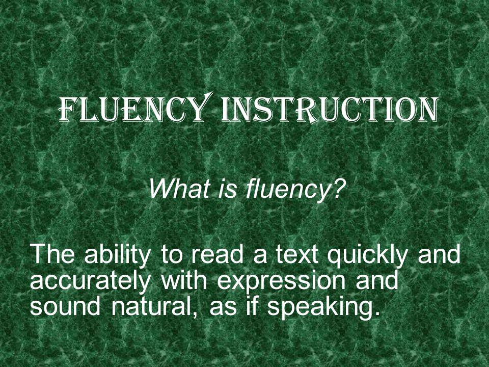 Fluency Instruction What is fluency