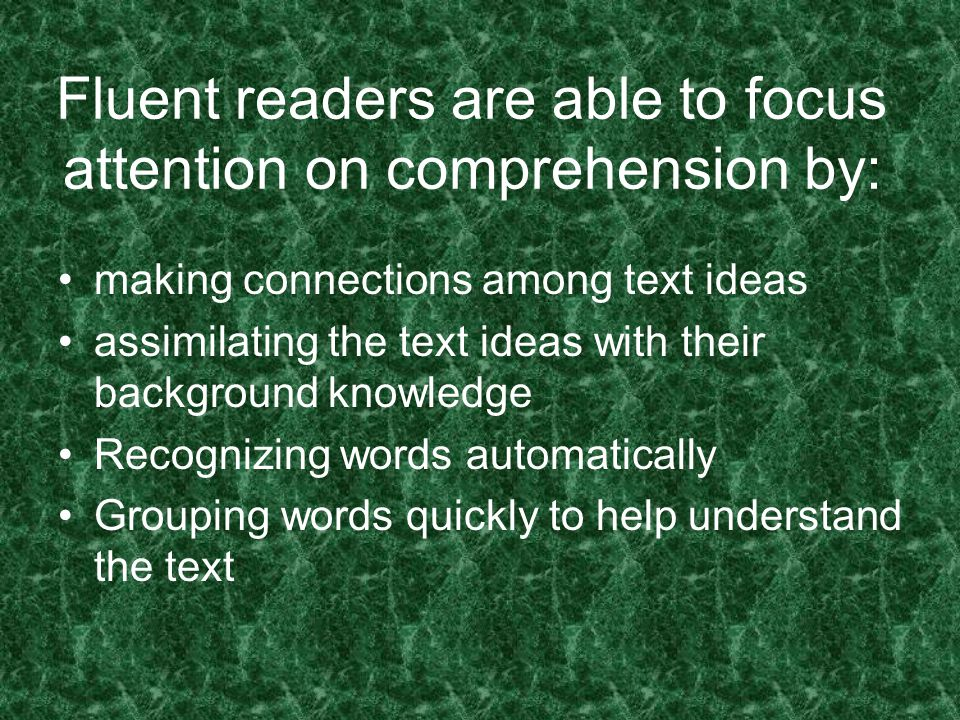 Fluent readers are able to focus attention on comprehension by: