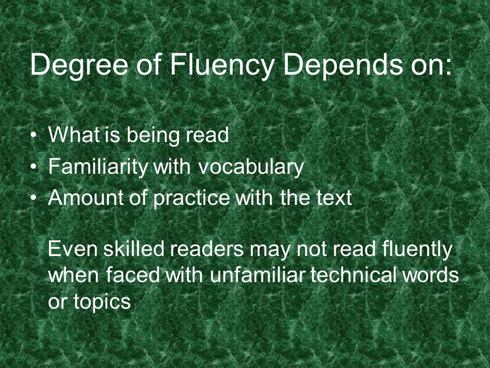Degree of Fluency Depends on: