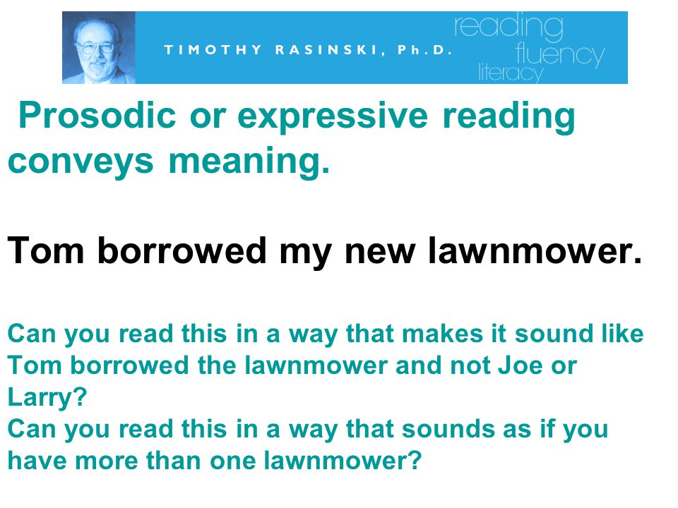 Prosodic or expressive reading conveys meaning