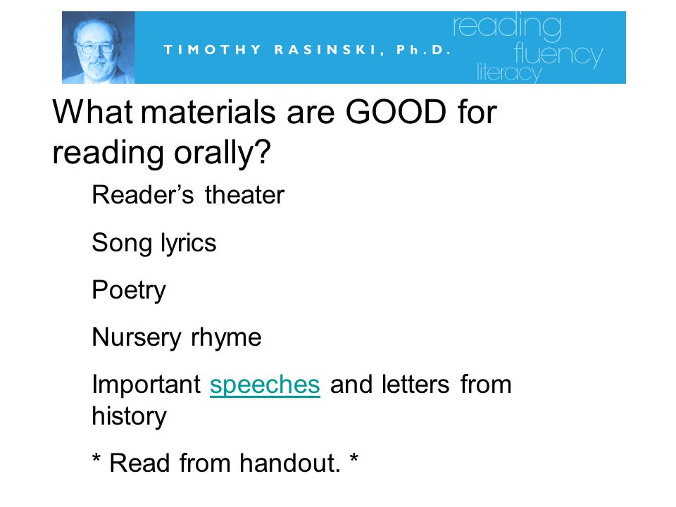 What materials are GOOD for reading orally