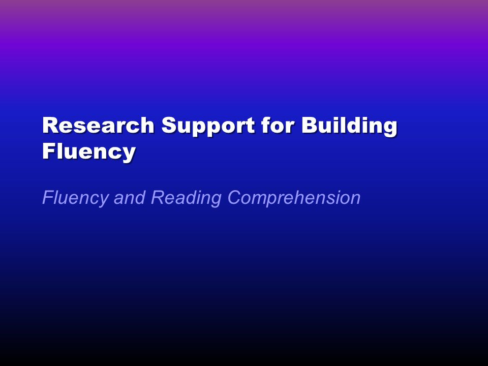 Research Support for Building Fluency