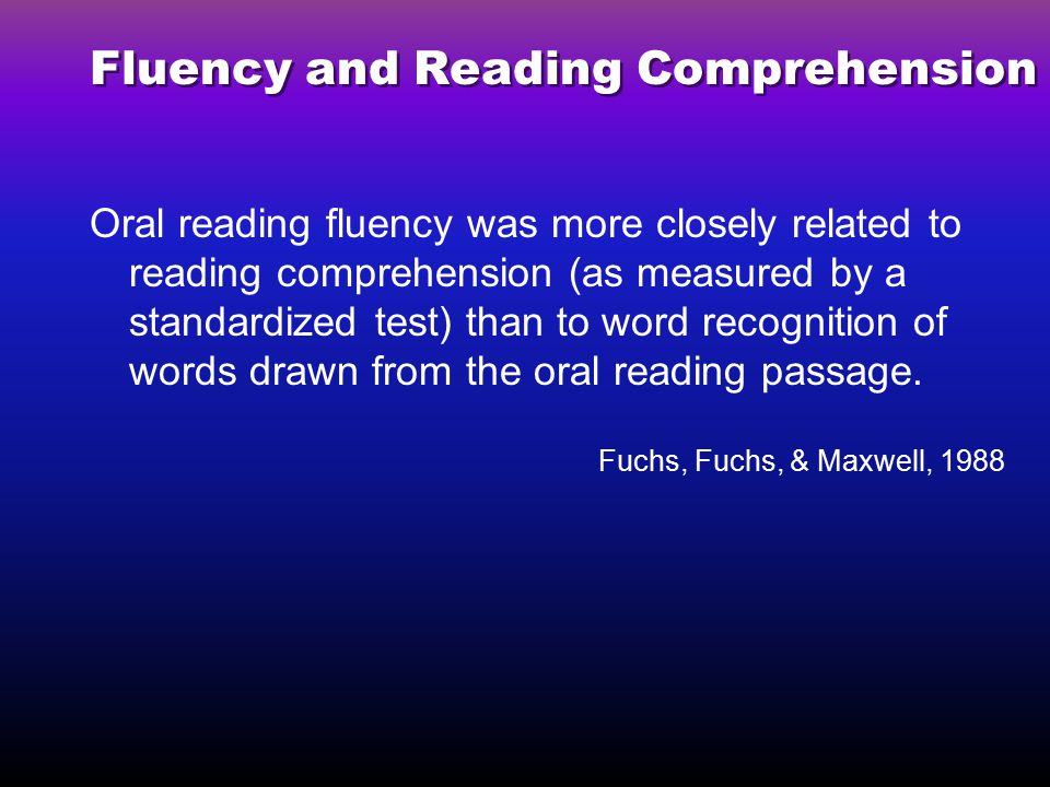 Fluency and Reading Comprehension