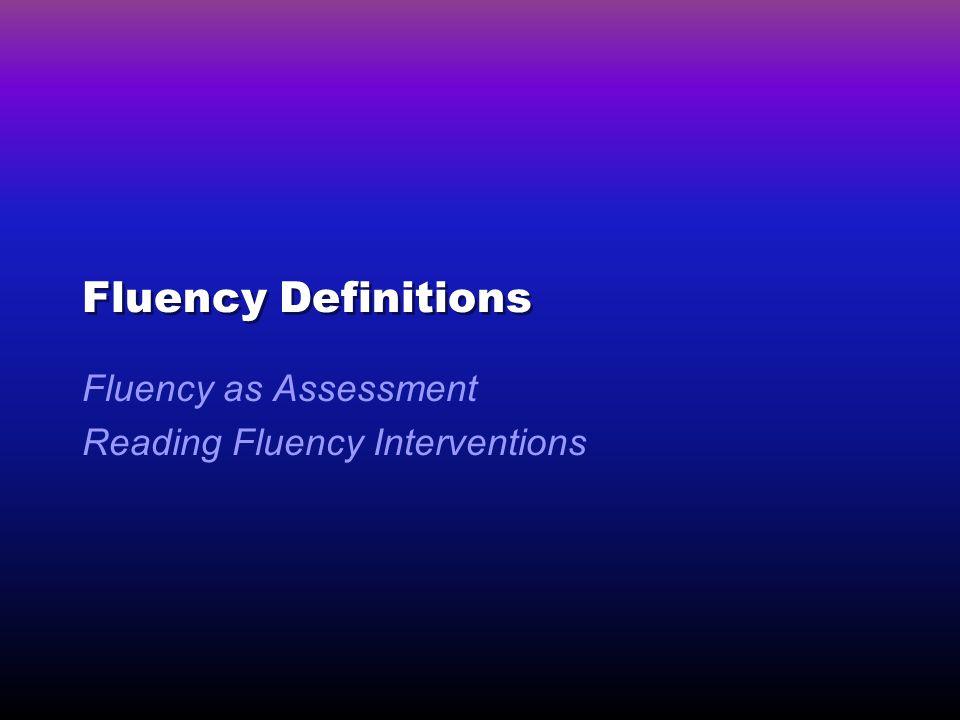 Fluency as Assessment Reading Fluency Interventions