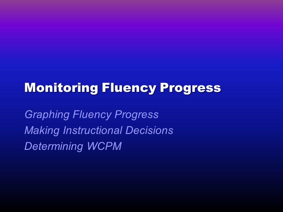 Monitoring Fluency Progress
