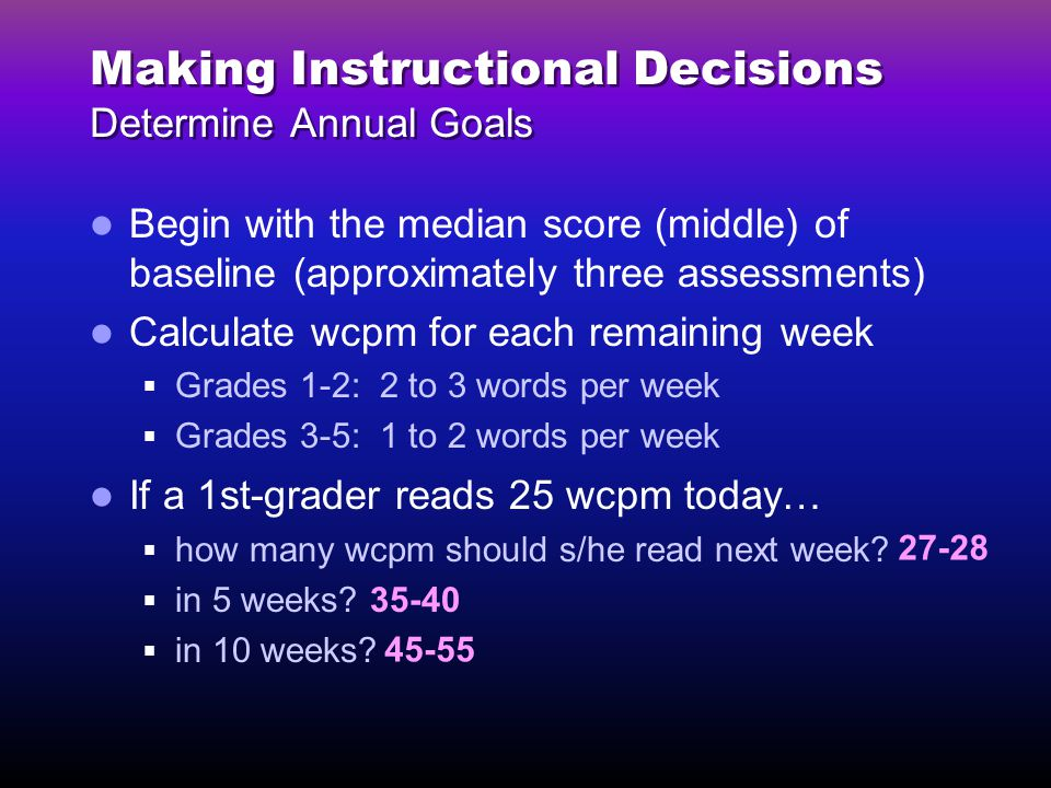 Making Instructional Decisions Determine Annual Goals