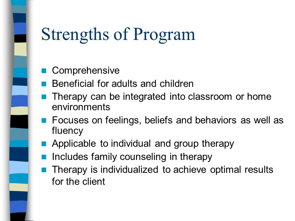 Strengths of Program Comprehensive Beneficial for adults and children