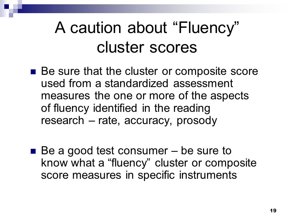 A caution about Fluency cluster scores