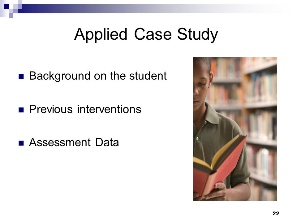 Applied Case Study Background on the student Previous interventions