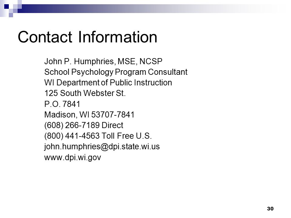 Contact Information John P. Humphries, MSE, NCSP. School Psychology Program Consultant. WI Department of Public Instruction.