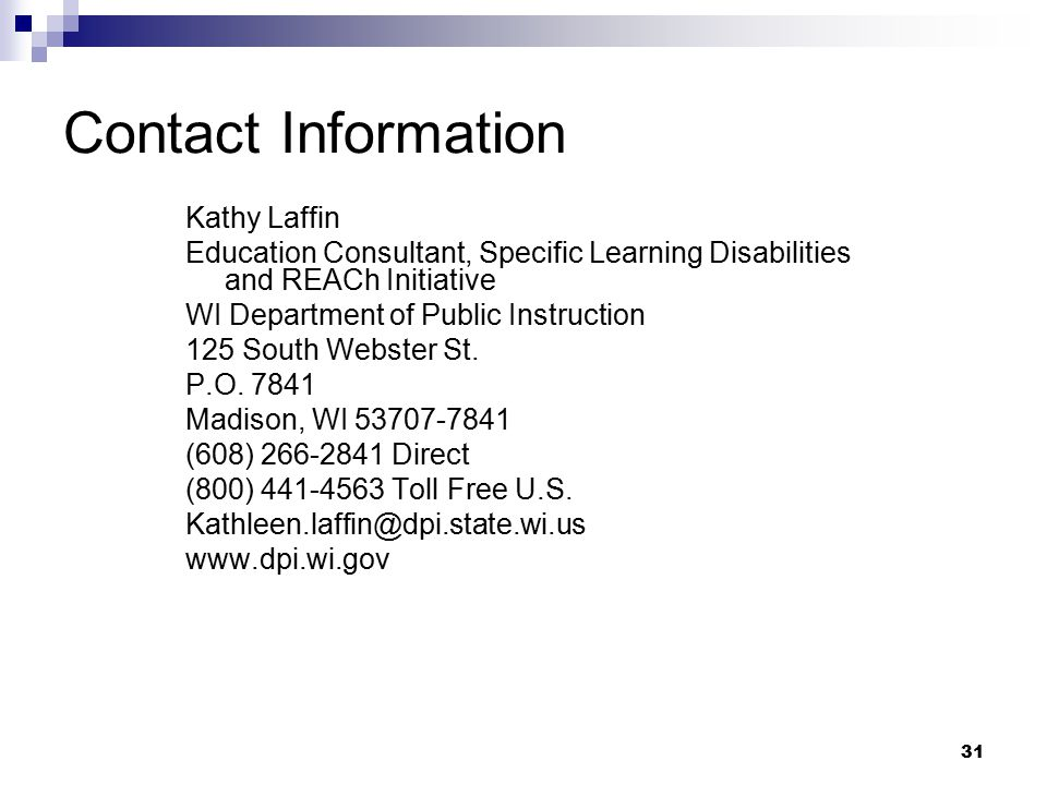 Contact Information Kathy Laffin. Education Consultant, Specific Learning Disabilities and REACh Initiative.